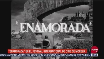 Película Enamorada Presenta Festival Internacional De Cine De Morelia
