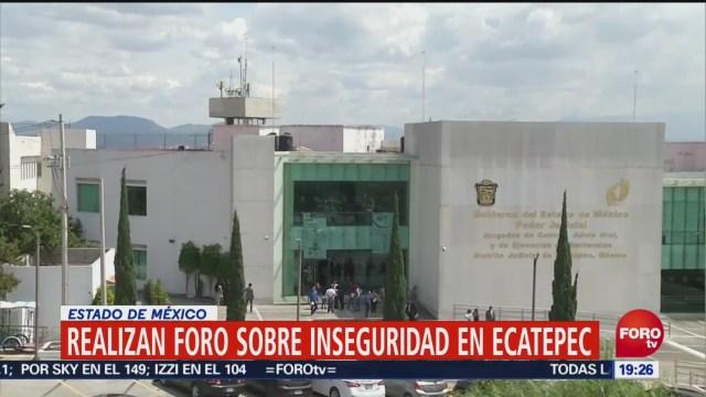 Realizan Foro Sobre Inseguridad Ecatepec