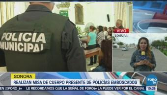 Realizan Misa Cuerpo Presente Policías Emboscados Guaymas