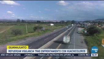 Refuerzan vigilancia en Guanajuato tras enfrentamientos con huachicoleros