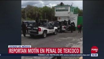 Reportan movilización en Penal de Texcoco