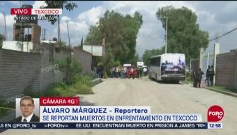 Reportan varios muertos por enfrentamiento en Texcoco