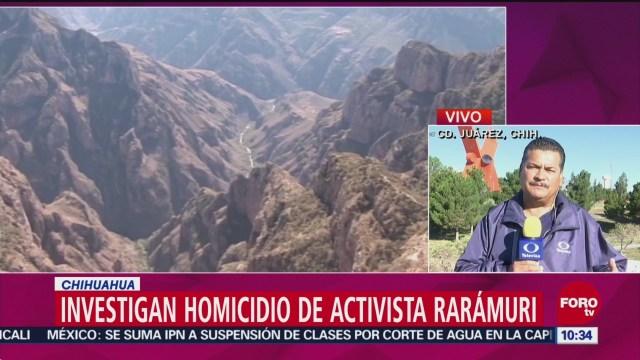 Autoridades Investigan Homicidio Activista Rarámuri Ciudad Juárez, Chihuahua Julián Carrillo Martínez