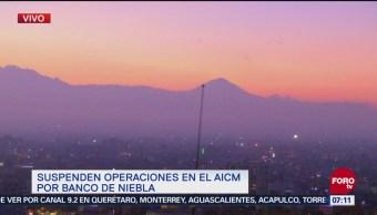Suspenden operaciones en el AICM por banco de niebla