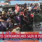 Migrantes centroamericanos salen de Puebla