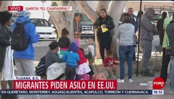 Migrantes piden asilo a Estados Unidos en la Garita 'El Chaparral'