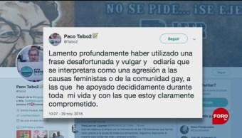 Paco Ignacio Taibo II se disculpa por dichos vulgares