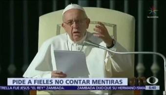 Papa Francisco pide a fieles no contar mentiras