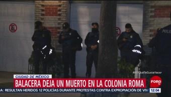 Balacera deja un muerto en la colonia Roma, CDMX