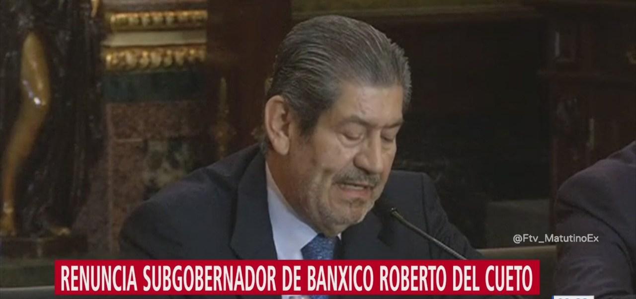 Renuncia subgobernador de Banxico Roberto del Cueto