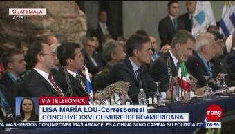 Concluye Xxvi Cumbre Iberoamericana Guatemala Jefes De Estado Líderes De Gobierno Tema Migratorio