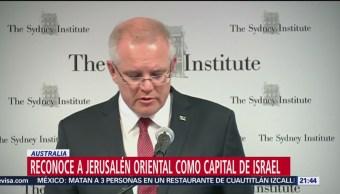 Australia Reconoce Jerusalén Oriental Capital Israel