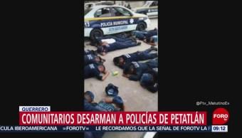 Comunitarios desarman a policías de Petatlán, en Guerrero