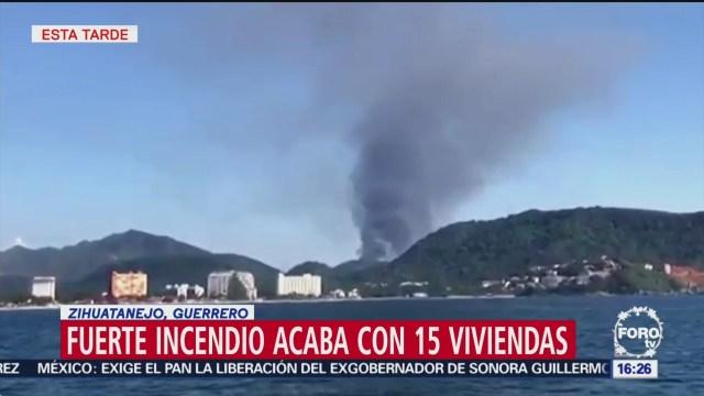 Fuerte incendio acaba con 15 viviendas en Zihuatanejo, Guerrero no hay victimas