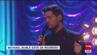 #LoEspectaculardeME: Michael Bublé está de regreso