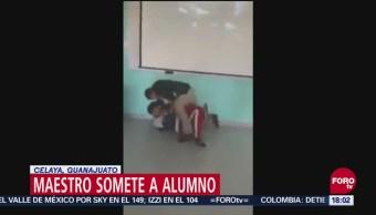 Maestro golpea a estudiante en Celaya, Guanajuato