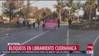Manifestantes bloquean el libramiento de Cuernavaca, Morelos