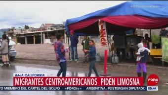 Migrantes en Tijuana piden limosna para comprar alimento, y para apostar