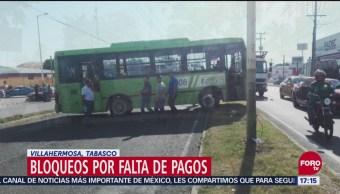 Continúan Bloqueos Tabasco Falta Pagos