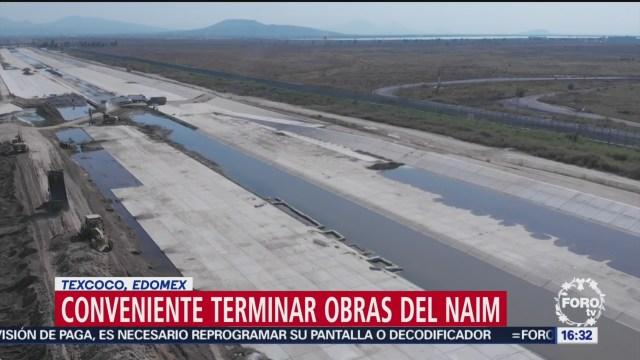 Recomiendan terminar obras del NAIM en Texcoco