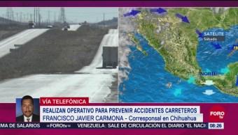 Operativo Invernal Chihuahua Para Prevenir Accidentes Carreteros