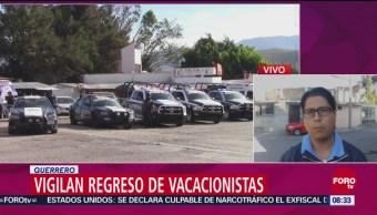 Autoridades vigilan regreso de vacacionistas en Guerrero