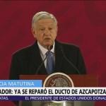 Ducto de Tuxpan ya fue reparado, afirma Lópéz Obrador