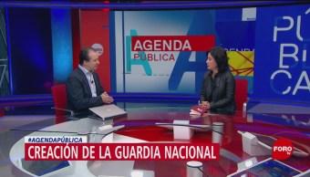 Agenda Pública: La creación de la Guardia Nacional