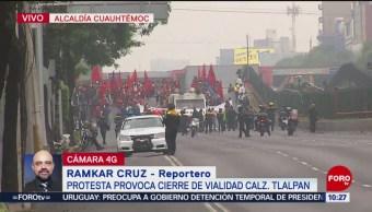Manifestantes cierran Calzada de Tlalpan, CDMX