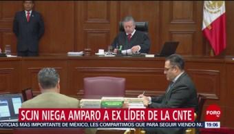 SCJN Niega Amparo Exlíder La CNTE
