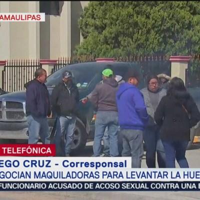 Se levanta la huelga en 21 maquiladoras, en Matamoros