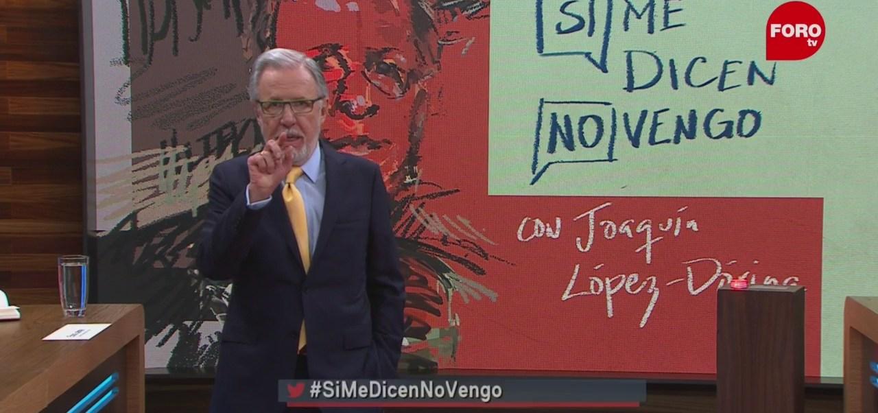 Foto: Si Me Dicen No Vengo Joaquín López Doriga 31 de Enero 2019