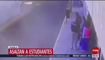 Asaltan a tres estudiantes en Puebla