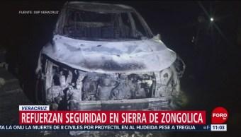 Refuerzan seguridad en sierra de Zongolica en Veracruz