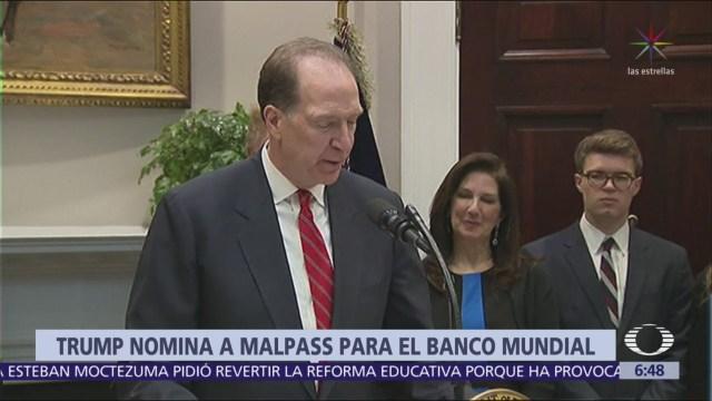 Trump nomina a David Malpass para presidir del Banco Mundial