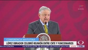 AMLO celebra reunión entre CNTE y funcionarios