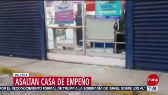 Asaltan casa de empeño en Puebla