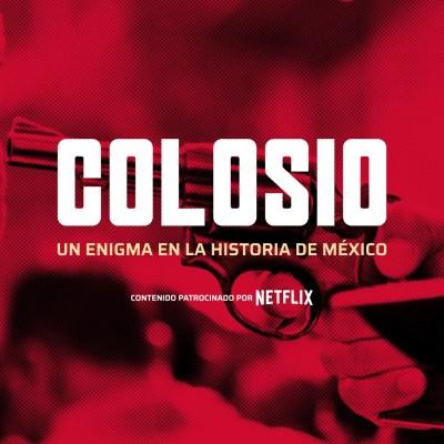 Colosio: Un enigma en la historia de México