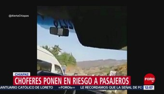 Foto: Denuncian a choferes por arriesgar a pasajeros en Chiapas