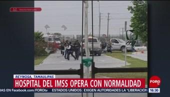 Foto: Hospital de IMSS trabaja con normalidad tras tiroteo en Reynosa, Tamaulipas