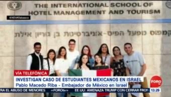 Foto: Investigan Caso Estudiantes Mexicanos Detenidos Israel 29 de Marzo 2019