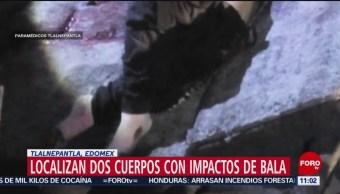Localizan dos cuerpos con impactos de bala en Tlalnepantla, Edomex