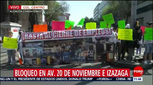 Manifestantes bloquean 20 de Noviembre e Izazaga, centro de CDMX