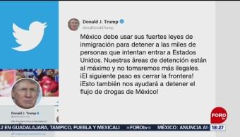 México debe usar sus leyes de inmigración: Trump