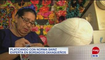 Platicando con Norma Sainz, experta en bordados oaxaqueños