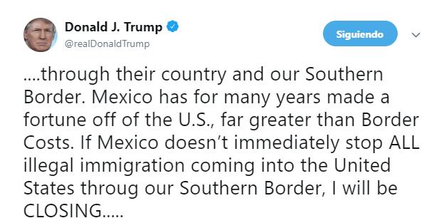 IMAGEN Trump amenaza con cerrar frontera con México la próxima semana (Twitter 29 marzo 2019)