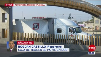 FOTO: Caja de tráiler se parte en dos en la México-Puebla, 18 abril 2019