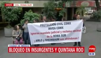 Habitantes de colonia Roma bloquean Insurgentes y Quintana Roo