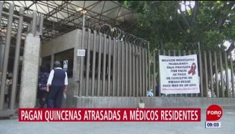 Pagan quincenas atrasadas a médicos residentes en CDMX