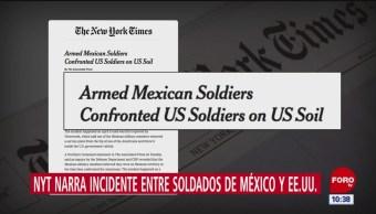Soldados mexicanos confrontaron a militares de EU en la frontera